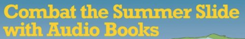Listen and Learn The Benefits of Audiobooks - less summer learning slide