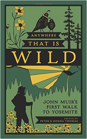 Anywhere That Is Wild John Muirs First Walk to Yosemite - front book cover