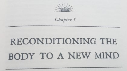 Becoming Supernatural Book Review - Chapter 5 Reconditioning The Body to a New Mind